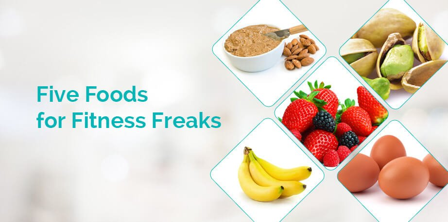 Five Foods for Fitness Freaks1